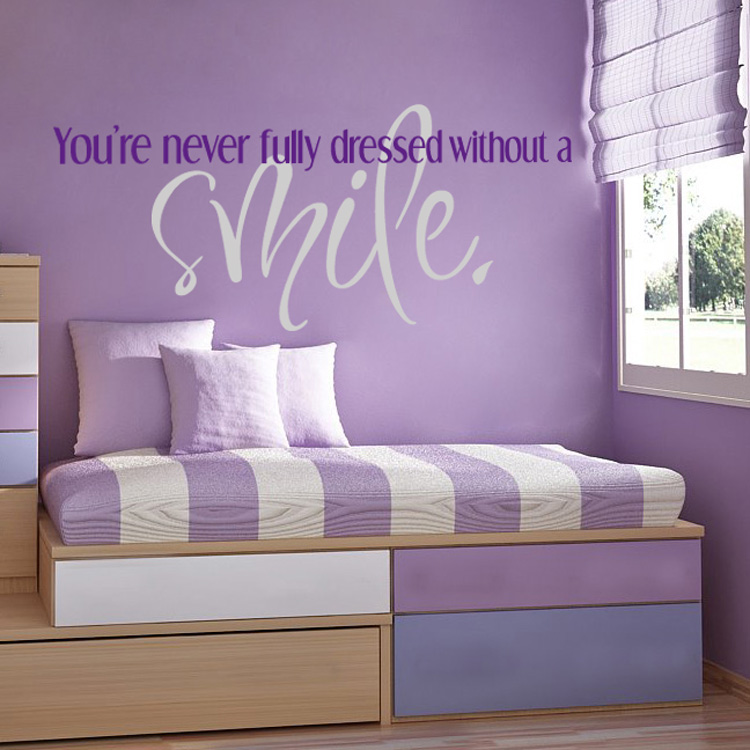You 39 Re Never Fully Dressed Without A Smile Quotes Wall Decals