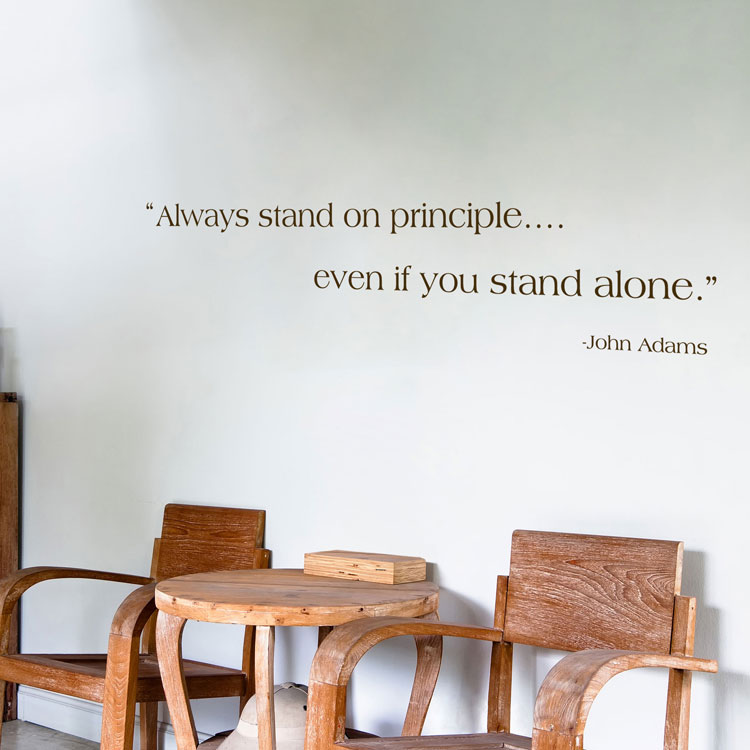 Always stand on principle - John Adams - Quote - Wall Decals & Quotes Phrases Saying Custom Wall Decals Wall Stickers
