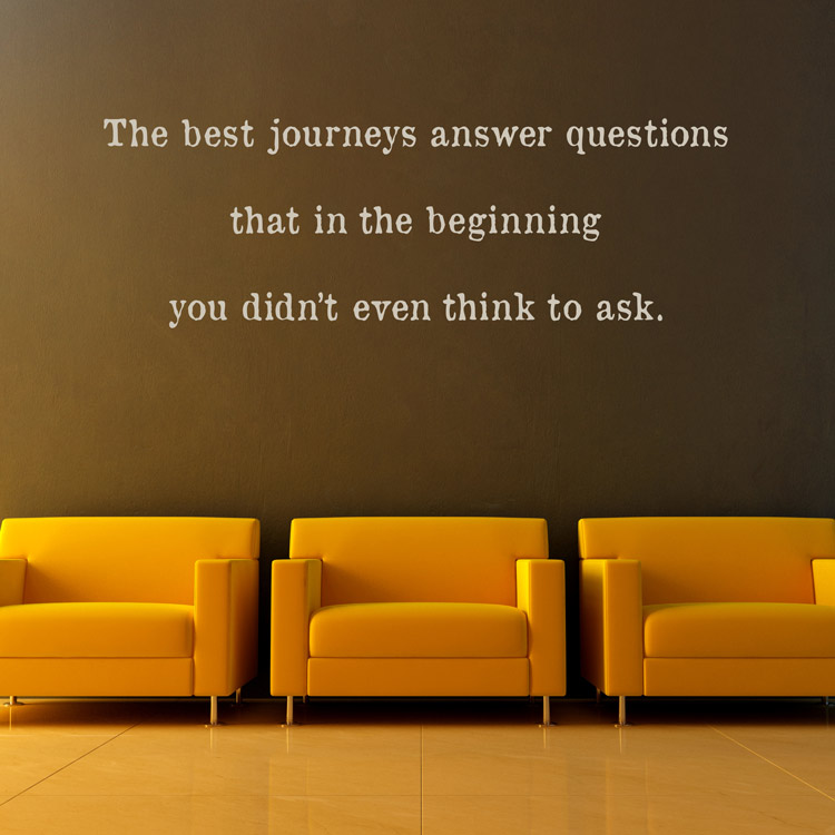 The Best Journeys Answer Questions Inspirational Quote Wall