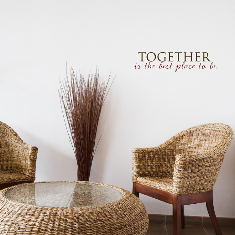 & Together is the Best Place to Be - Quote - Words - Wall Decals