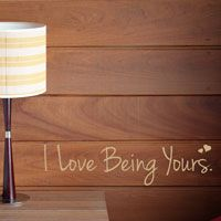 I Love Being Yours - Wall Words - Quote Decals