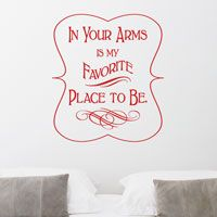 In Your Arms is my Favorite Place to Be - Wall Words Decals