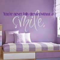 You're never fully dressed without a smile - Quotes - Wall Decals