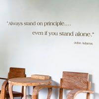Always stand on principle - John Adams - Quote - Wall Decals