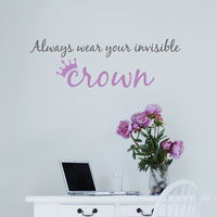 Always Wear Your Invisible Crown - Wall Decals