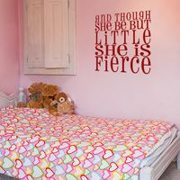 and Though She Be But Little She is Fierce - Quotes - Wall Words - Decals