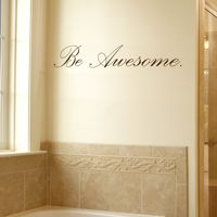 Be Awesome - Motivational - Quote - Wall Decals