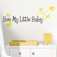 Bee My Little Baby - Quote - Wall Decals