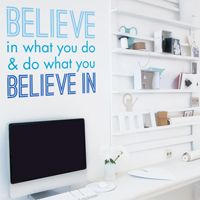 Believe In What You Do - Quote - Wall Decals