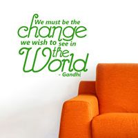 We must be the Change we wish to see in the World - Quotes - Wall Decals