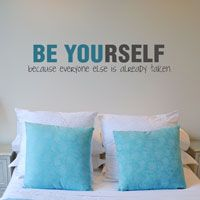 Be Yourself Because... - Wall Decals