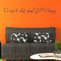 Do More of What Makes You Happy - Quote - Saying - Wall Decals