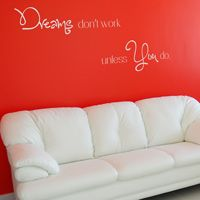 Dreams Don't Work Unless  You Do - Motivational Quote Wall Decals