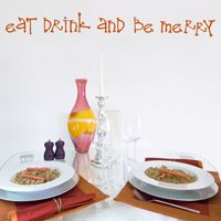 Eat Drink & Be Merry - Quote - Wall Decals
