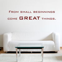 From Small Beginnings - Quote - Wall Decals