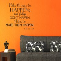 I Like Things to Happen - Winston Churchill - Wall Words - Quotes - Decals