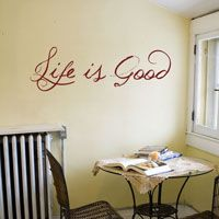 Life is Good - Quote - Wall Decals
