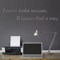 Losers Make Excuses - Quote - Wall Decals