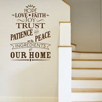 Hope Love Faith Joy Trust Patience Peace - Ingredients to our Home - Wall Quotes Decals