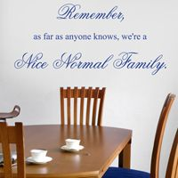 Nice Normal Family - Quote - Wall Decals
