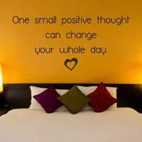 One Small Positive Thought can change your Whole Day - Quote - Wall Decals