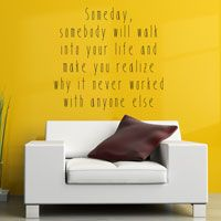 Someday Somebody will walk into your Life - Love - Quote - Wall Words Decal