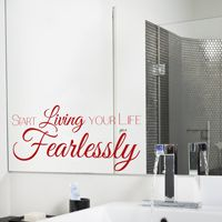 Start Living Your Life Fearlessly - Inspirational Quote - Wall Decals