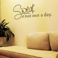 Sweat at Least Once a Day - Motivational - Yoga - Exercise - Wall Decals