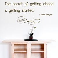 The Secret of Getting Ahead is Getting Started - Quote - Wall Decals