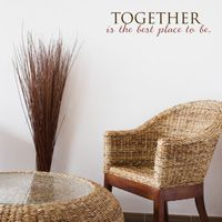 Together is the Best Place to Be - Quote - Words - Wall Decals