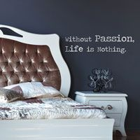 Without Passion, Life is Nothing - Love - Quote - Wall Words Decals