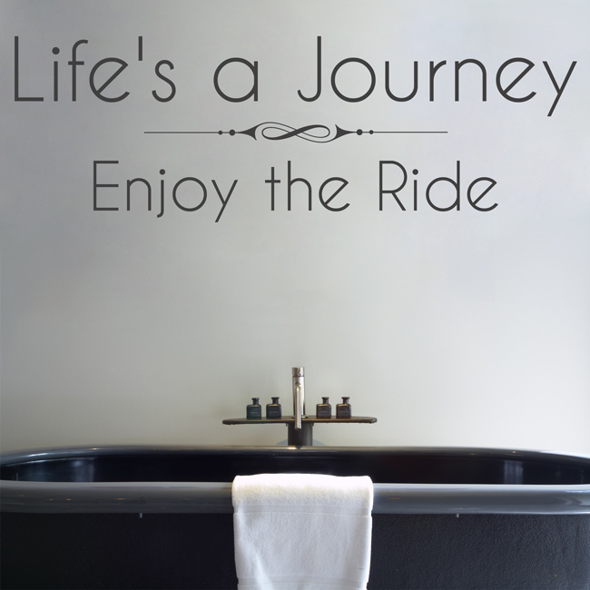Life\'s a Journey - Enjoy the Ride - Inspirational Quote ...