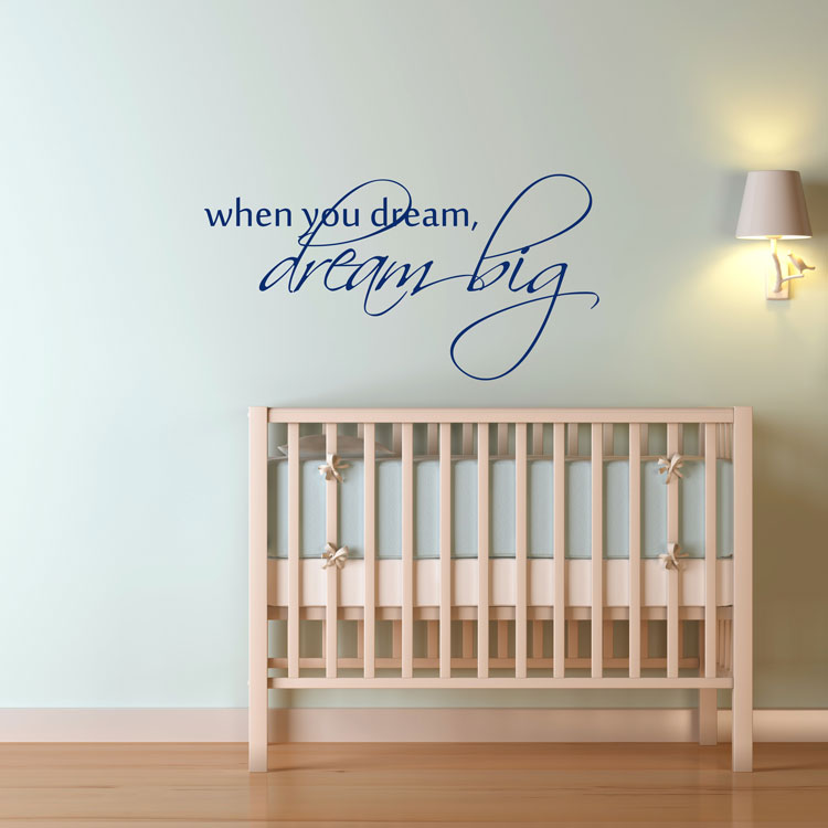 When you dream, Dream Big - Nursery - Quote - Wall Decals ...