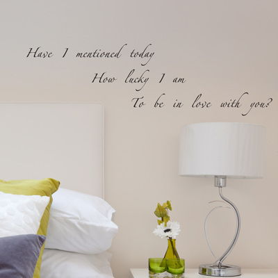 Have I Mentioned Today How Lucky I Am Love Quote Wall Decals