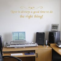 Now is always a good time to do the right thing - Wall Decals